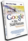 Google is My Salesman